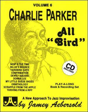 "AEBERSOLD VOL. 6 CHARLIE PARKER  ALL ""BIRDS"" + CD"
