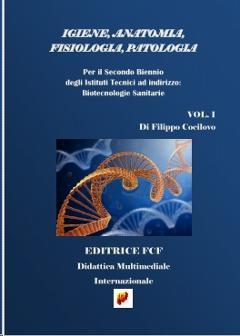 IGIENE, ANATOMIA, FISIOLOGIA, PATOLOGIA per Biotecnologie Sanitarie Edizioni FCF Formato A4