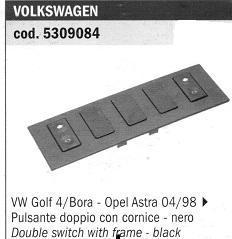 CORNICE CON 2 PULSANT ALZAVETRI ANT.Golf 4-Bora/Astra POLITECNICA 80