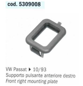 SUPPURTO PULSANTI ALZAVETRI ANTERIORE DX VW PASSAT -> POLITECNICA 80