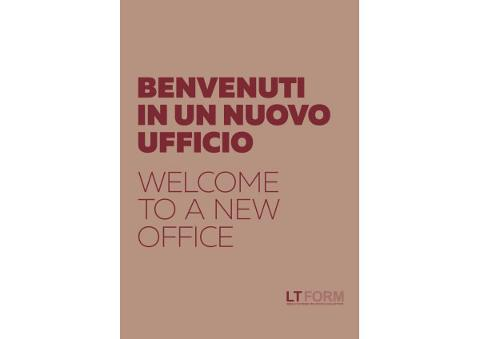 LT FORM - WELCOME TO A NEW OFFICE LT FORM UFFICIO