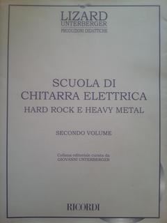 SCUOLA DI CHITARRA ELETTRICA VOLUME SECONDO HARD ROK E HEAVY METAL LIZARD RICORDI